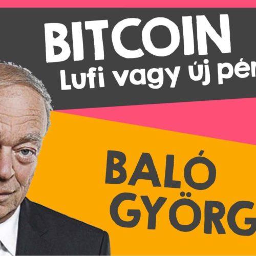 """Baló György: Bitcoin, """"ugrás az ismeretlenbe"""""""