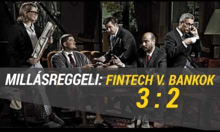 Millásreggeli: FinTech v. Bankok: 3:2