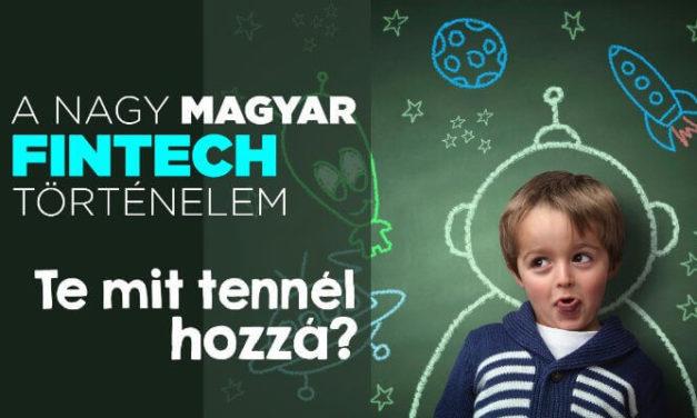 """Írjuk együtt """"A Nagy Magyar FinTech Történelmet""""!"""
