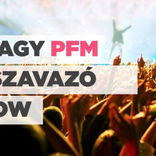 A Nagy PFM Beszavazó Show – Toplista