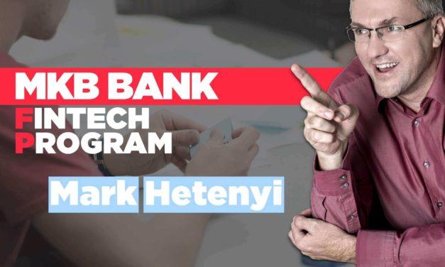 FinTech Bank, TalentBank, IdeaFactory – Mark's views regarding MKB Bank's FinTech Program