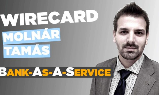 Ahol a FinTech startup-ok születnek – Wirecard: Bank-As-A-Service modell