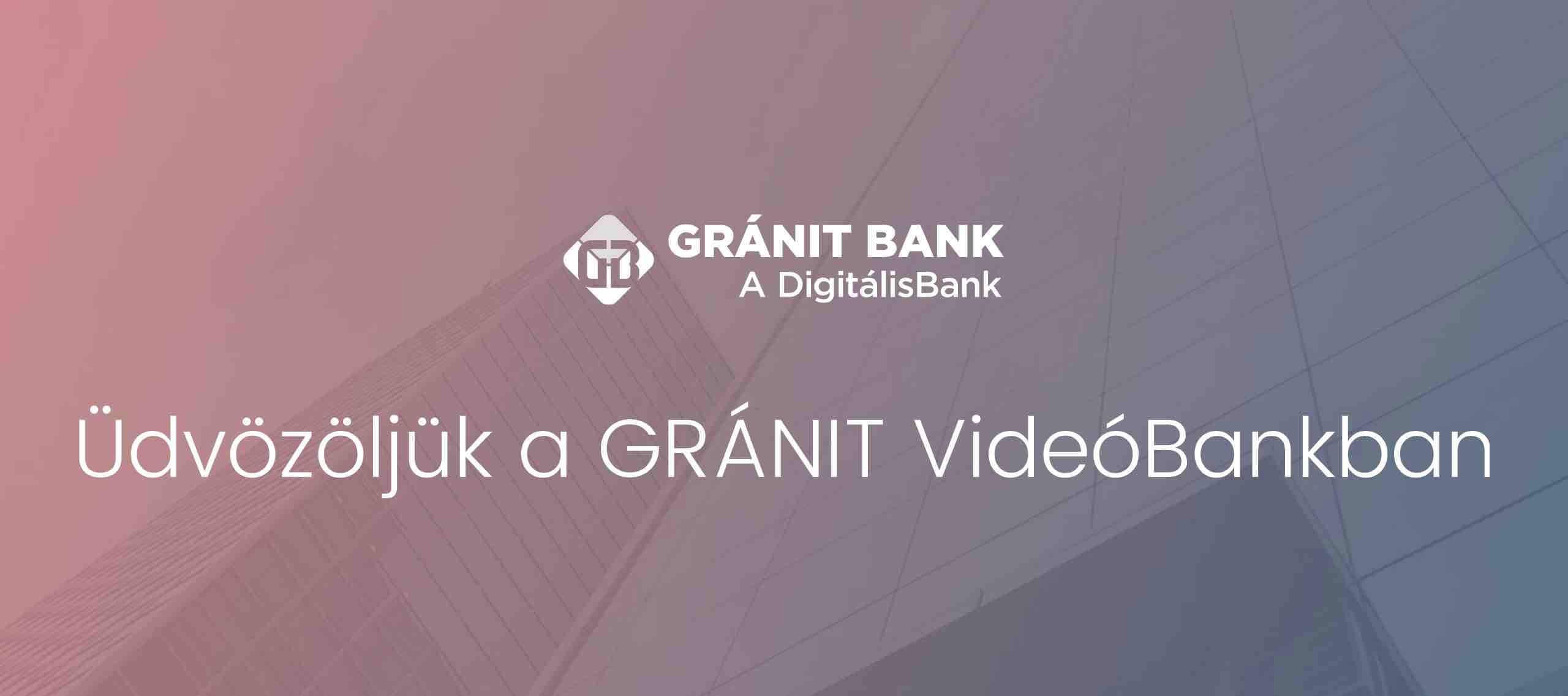 Gránit Bank online számlanyitás videobank