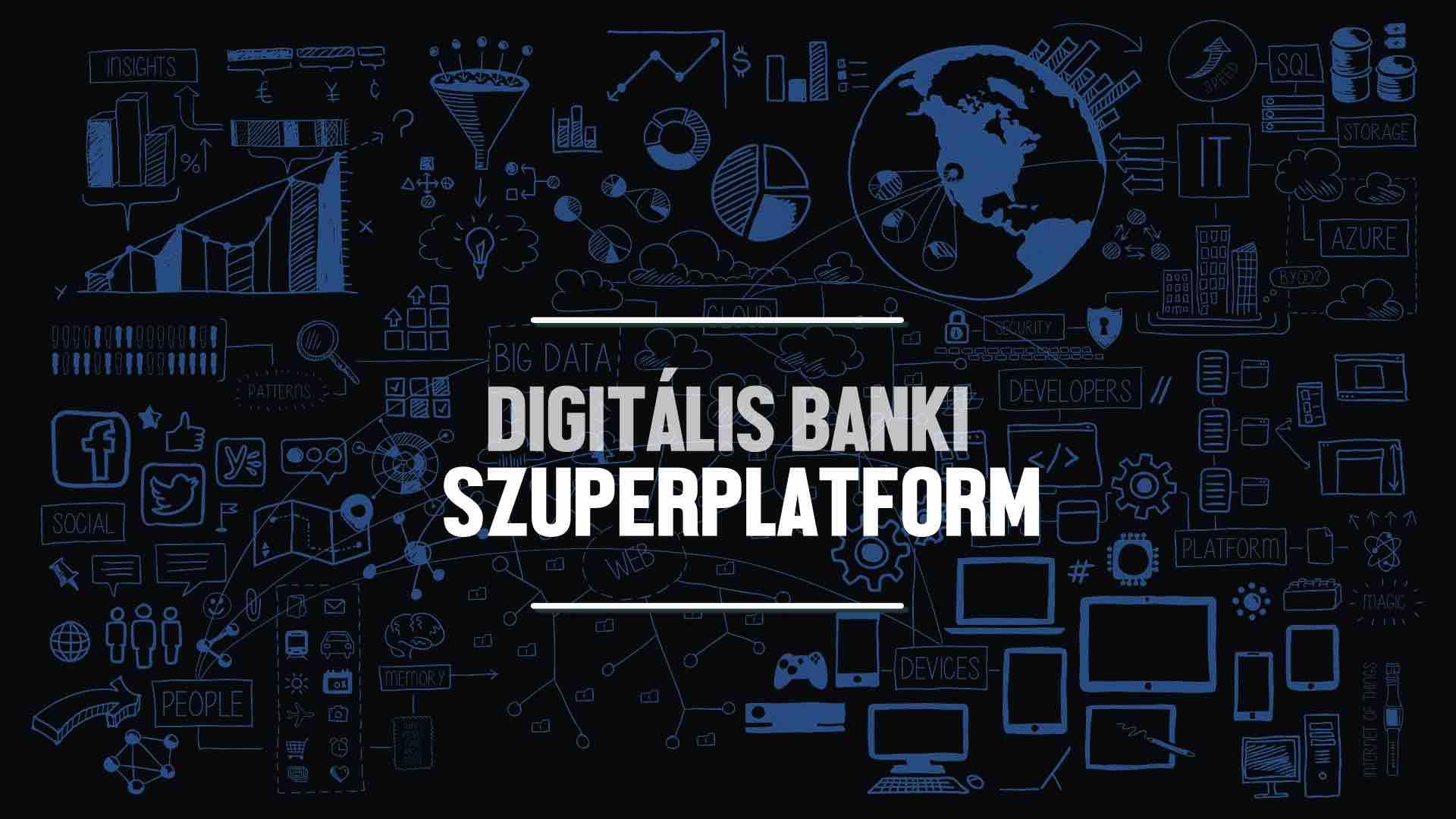 banki adatvagyon szuperplatform PSD2 GDPR