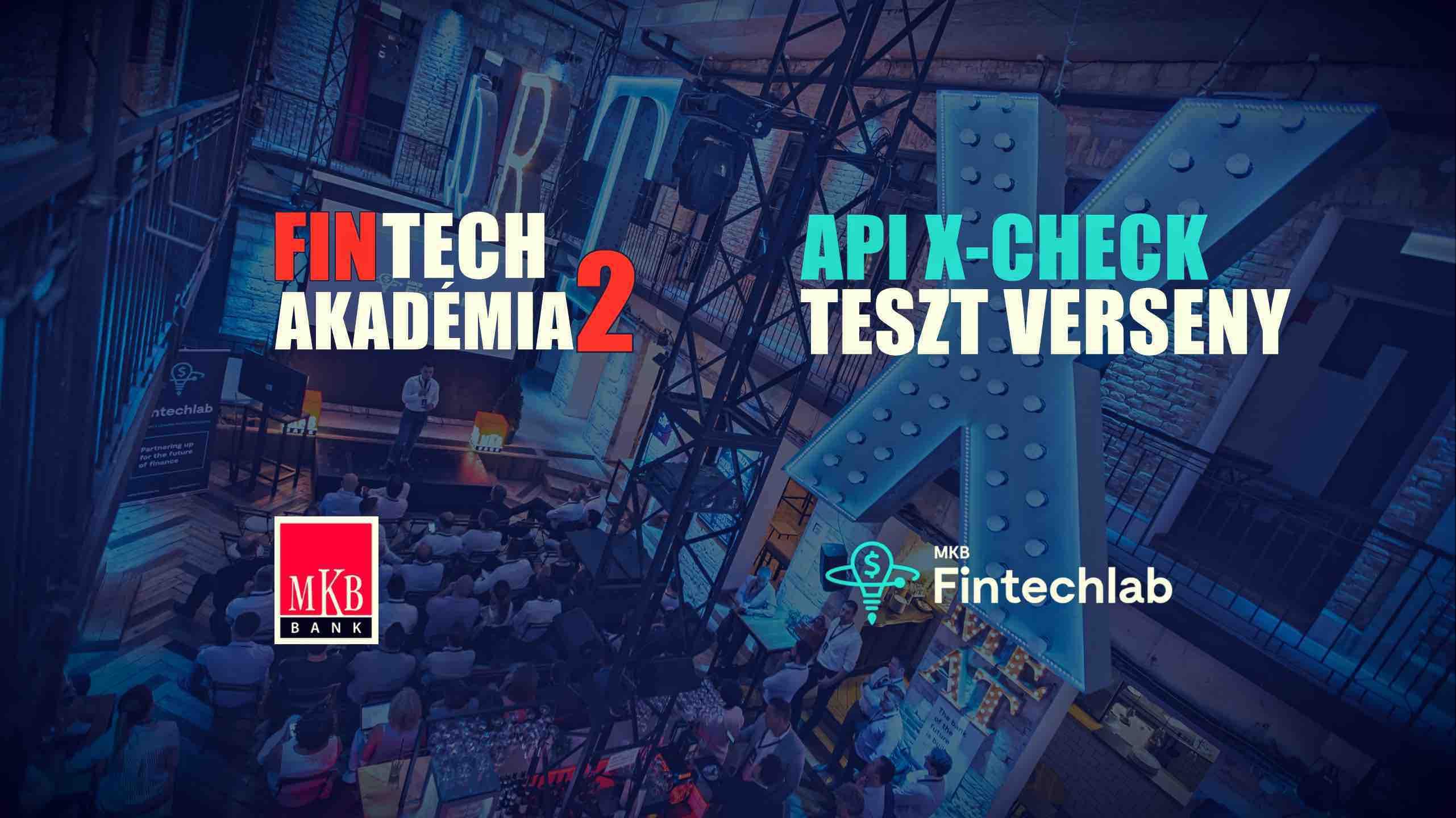 Fintech Akademia 2 API X-CHECK teszt verseny fintechlab