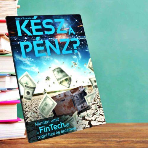 Elkészült az első magyar FinTech Könyv!