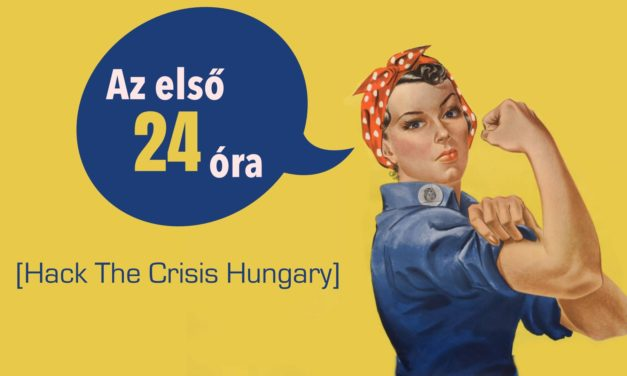 Az első 24 óra a frontvonalban – Hack The Crisis Hungary!