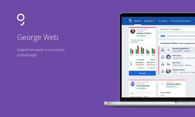 Már elérhető a George Web is. Átlátható, okos, és többet hoz ki a pénzügyekből